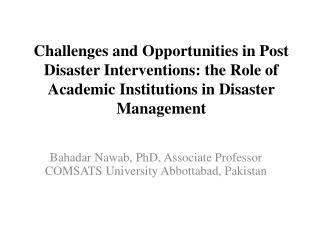 Bahadar Nawab ,  PhD, Associate Professor COMSATS University Abbottabad, Pakistan