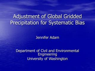 Adjustment of Global Gridded Precipitation for Systematic Bias