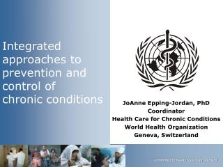 Integrated approaches to  prevention and control of  chronic conditions