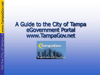 A Guide to the City of Tampa eGovernment Portal TampaGov
