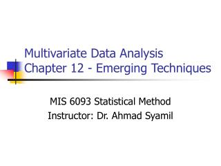 Multivariate Data Analysis Chapter 12 - Emerging Techniques
