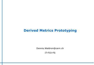 Derived Metrics Prototyping