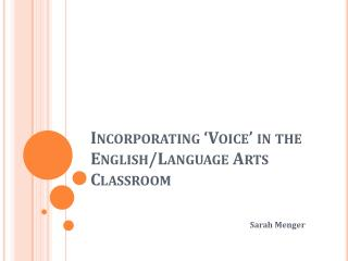 Incorporating �Voice� in the English/Language Arts Classroom