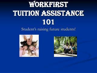 WorkFirst  Tuition Assistance 101