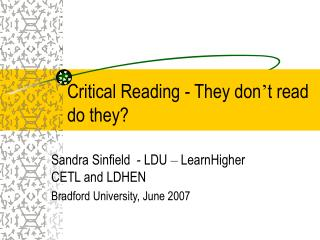 Critical Reading - They don t read do they