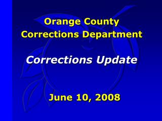 Orange County  Corrections Department Corrections Update