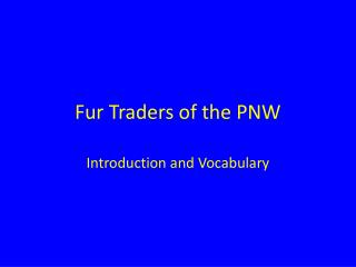 Fur Traders of the PNW