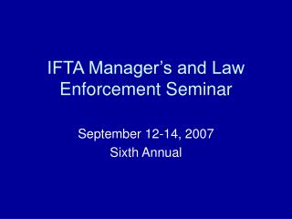 IFTA Manager's and Law Enforcement Seminar