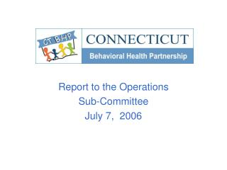 Report to the Operations  Sub-Committee July 7,  2006