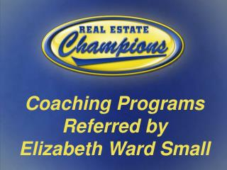 Coaching Programs Referred by Elizabeth Ward Small