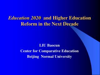Education 2020   and Higher Education Reform in the Next Decade