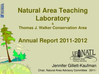 Natural Area Teaching Laboratory & Thomas J. Walker Conservation Area Annual Report 2011-2012