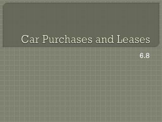 Car Purchases and Leases