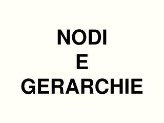 NODI E GERARCHIE