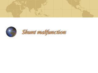 Shunt malfunction