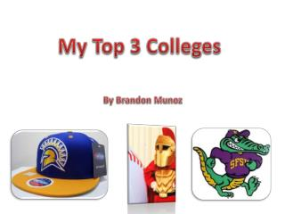 My Top 3 Colleges