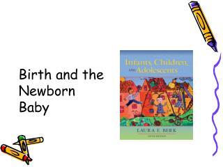 Birth and the Newborn Baby