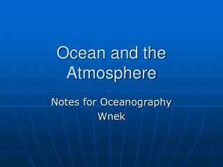 Ocean and the Atmosphere