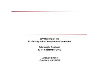 28 th M eeting of the  EU-Turkey Joint Consultative Committee Edinburgh, Scotland