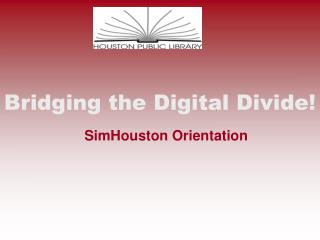 Bridging the Digital Divide!