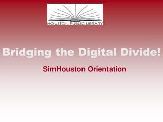 Bridging the Digital Divide!