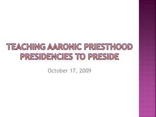 Teaching  Aaronic  Priesthood Presidencies to Preside