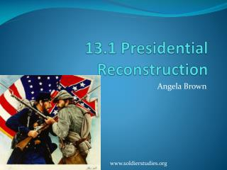 13.1 Presidential Reconstruction