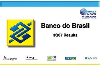 Banco do Brasil 3Q07 Results
