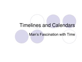 Timelines and Calendars