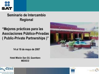 """Seminario de Intercambio Regional  """"Mejores prácticas para las Asociaciones Público-Privadas"""
