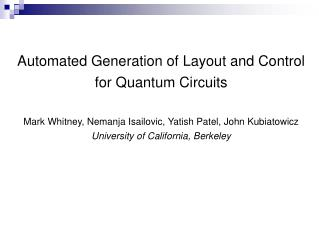 Automated Generation of Layout and Control for Quantum Circuits