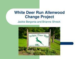 White Deer Run Allenwood Change Project