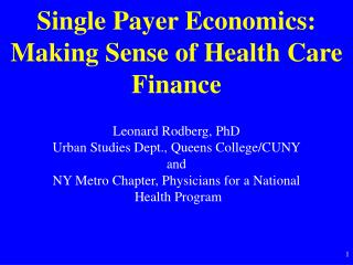 Single Payer Economics: Making Sense of Health Care Finance