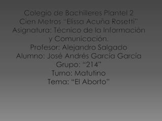 "Colegio de Bachilleres Plantel 2     Cien Metros ""Elissa Acuña Rosetti"""