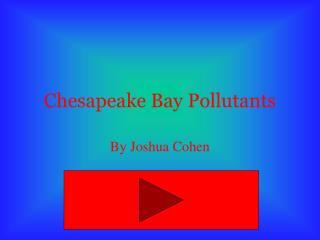 Chesapeake Bay Pollutants