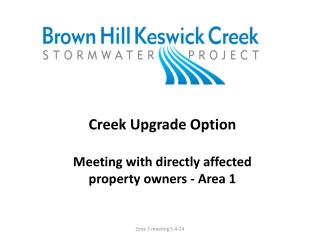 Creek  Upgrade Option  Meeting  with directly  affected  property owners - Area 1