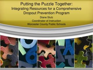Putting the Puzzle Together:  Integrating Resources for a Comprehensive Dropout Prevention Program