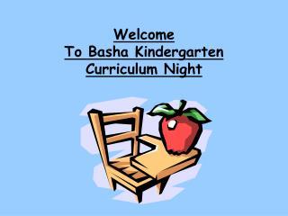 Welcome To Basha Kindergarten Curriculum Night