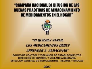 """""""SI QUIERES SANAR,  LOS MEDICAMENTOS DEBES  APRENDER A  ALMACENAR"""""""