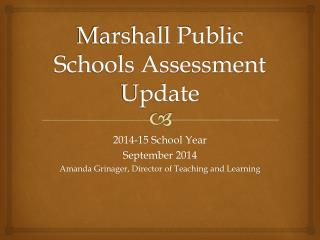 Marshall Public Schools Assessment Update