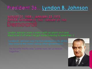 President 36… Lyndon B. Johnson