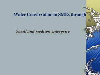 Water Conservation in SMEs through