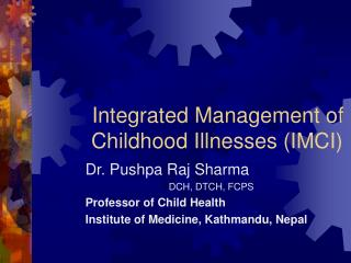 Integrated Management of      Childhood Illnesses IMCI
