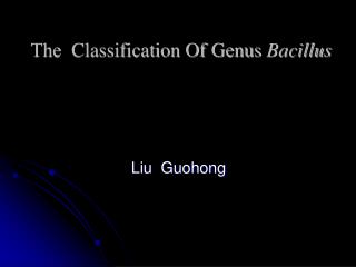 The  Classification Of Genus  Bacillus
