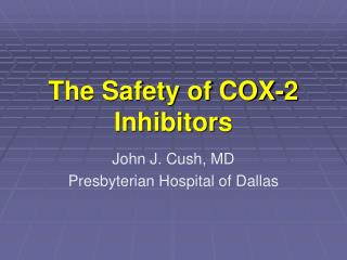 The Safety of COX-2 Inhibitors