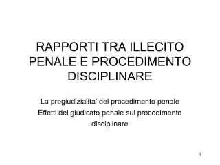 RAPPORTI TRA ILLECITO PENALE E PROCEDIMENTO DISCIPLINARE
