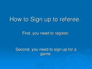 How to Sign up to referee.