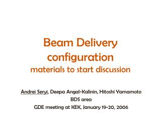 Beam Delivery configuration materials to start discussion