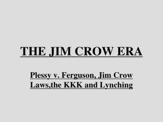 THE JIM CROW ERA
