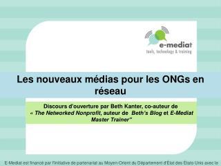 Les nouveaux médias pour les  ONGs  en réseau